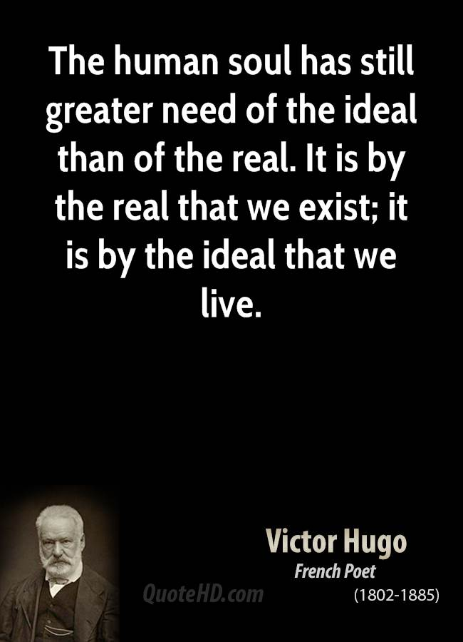 victor-hugo-author-the-human-soul-has-still-greater-need-of-the-ideal-than-of-the
